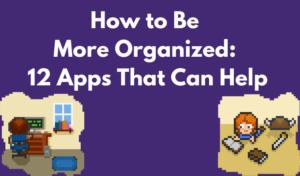 12 applications qui peuvent aider