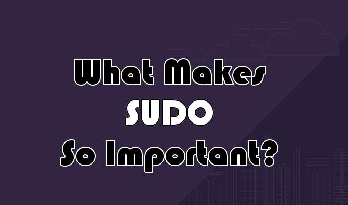 1607798006 180 Quest ce que Sudo Root sur