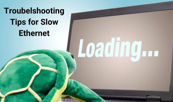 8 Conseils de dépannage pour une connexion Ethernet lente
