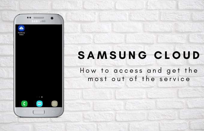 Comment accéder à Samsung Cloud et tirer le meilleur parti du service