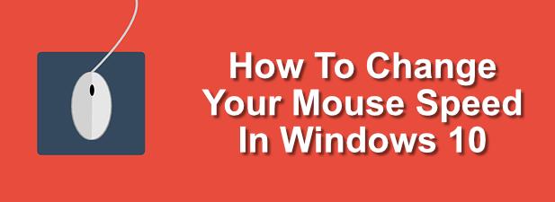 Comment changer la vitesse de votre souris dans Windows 10