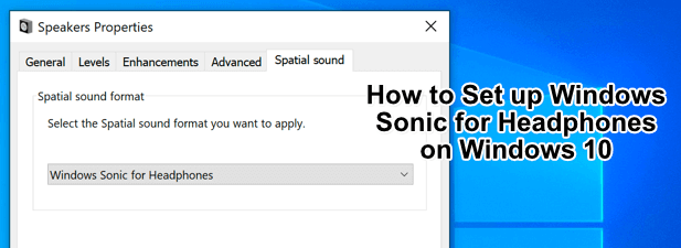 Comment configurer Windows Sonic pour les écouteurs sur Windows 10