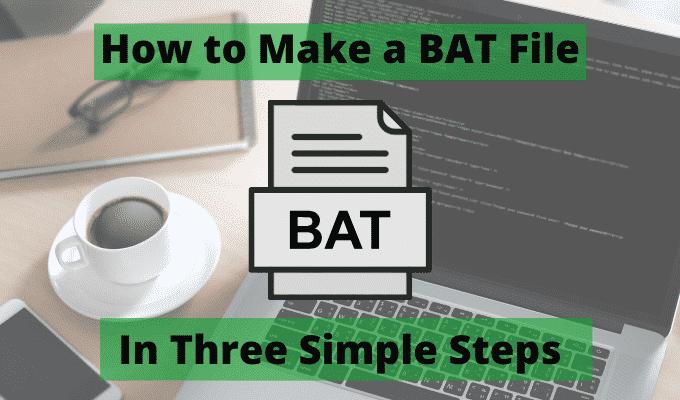 Comment creer un fichier BAT en trois etapes simples