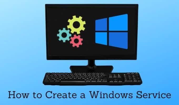 Comment creer un service Windows