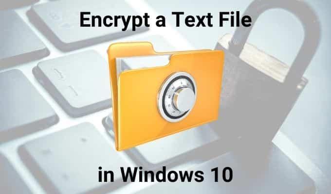 Comment crypter et décrypter un fichier texte dans Windows 10