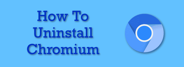 Comment desinstaller Chromium