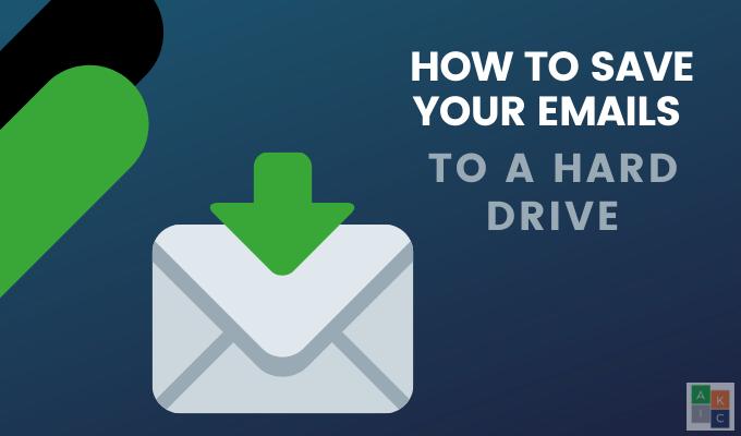 Comment enregistrer vos e-mails sur un disque dur local