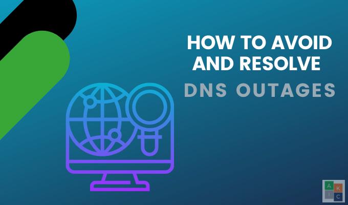 Comment éviter et résoudre les pannes DNS