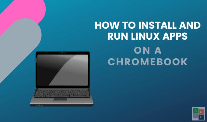 Comment installer et exécuter des applications Linux sur un Chromebook