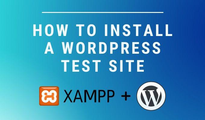Comment installer un site de test WordPress sur votre ordinateur