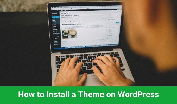 Comment installer un theme sur WordPress