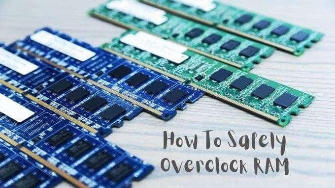 Comment overclocker votre RAM et pourquoi vous devriez