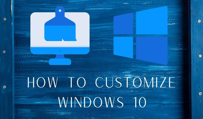 Comment personnaliser Windows 10 un guide complet