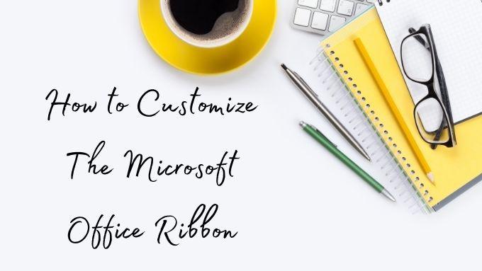 Comment personnaliser le ruban Microsoft Office