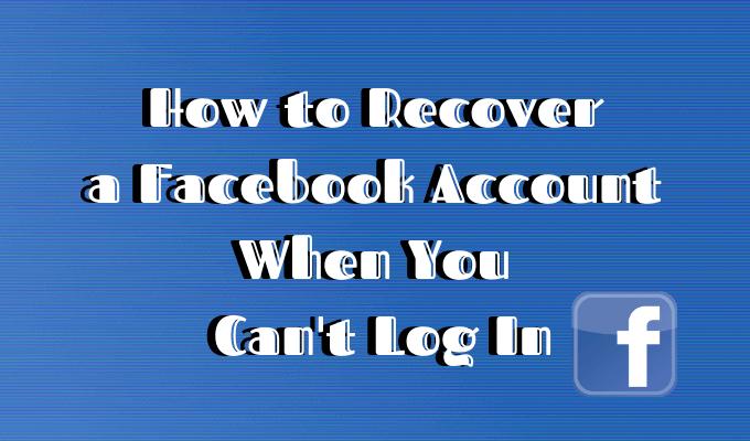 Comment récupérer un compte Facebook lorsque vous ne pouvez pas vous connecter