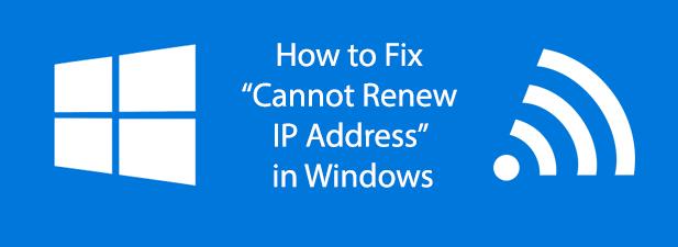 Comment reparer Impossible de renouveler ladresse IP dans Windows