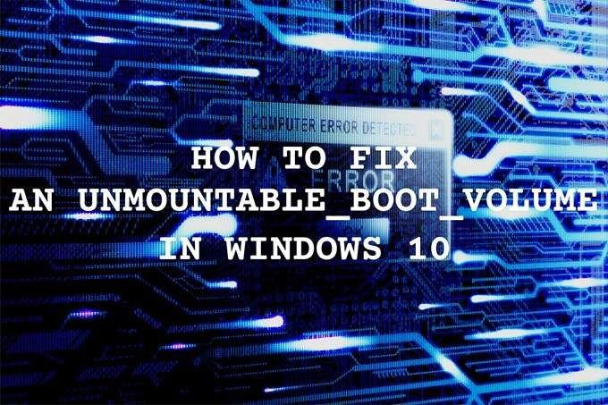 Comment reparer un volume de demarrage non montable dans Windows