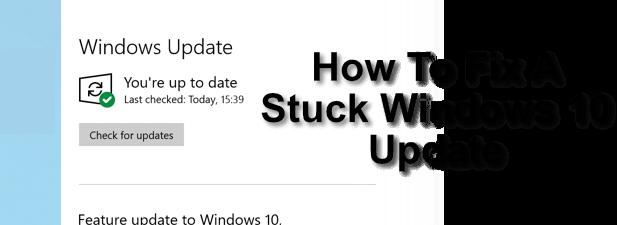 Comment réparer une mise à jour Windows 10 bloquée