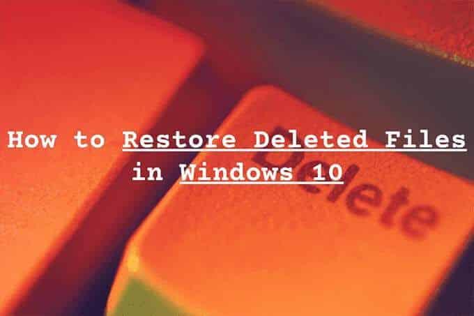 Comment restaurer des fichiers supprimes dans Windows 10