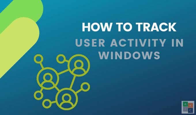 Comment suivre lactivite de lordinateur Windows et des utilisateurs