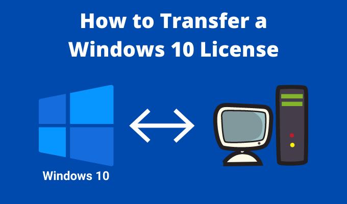 Comment transférer une licence Windows 10 vers un nouvel ordinateur