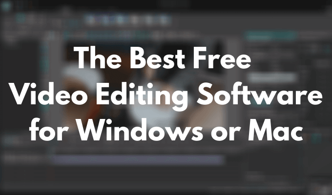Le meilleur logiciel de montage vidéo gratuit pour Windows ou Mac