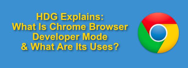 Quest ce que le mode developpeur Chrome et quelles sont ses