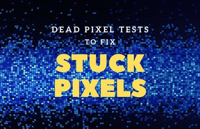 Tests de pixels morts pour réparer un pixel bloqué sur votre moniteur